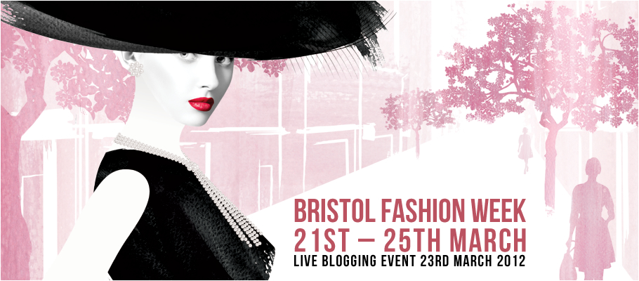 Ella, UK// Live Blogging Event for Bristol Fashion Week 2012 Today!